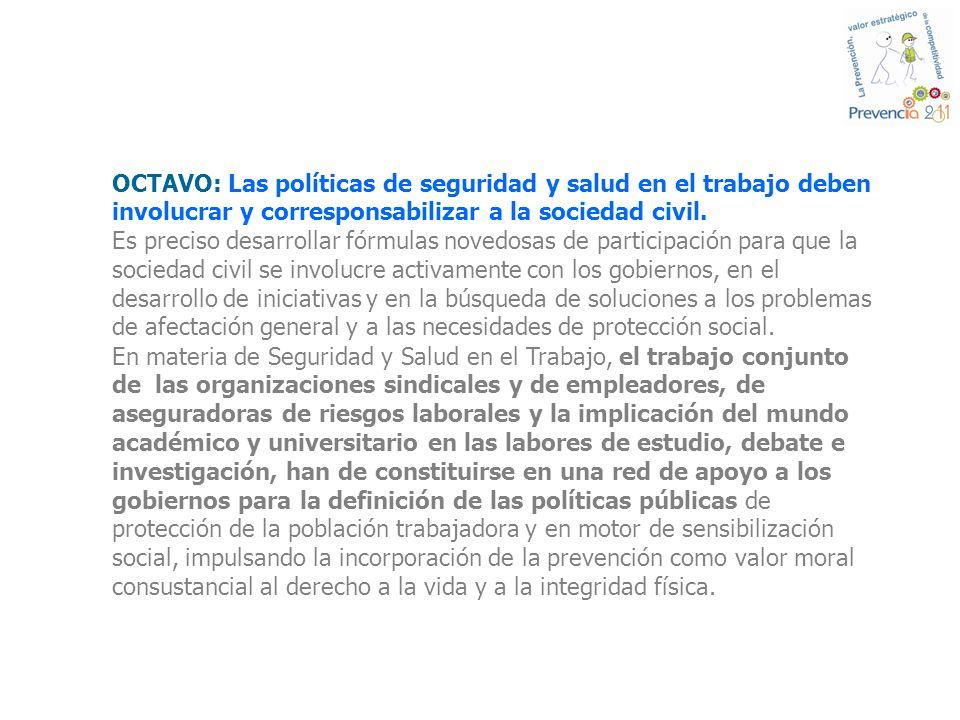 OCTAVO: Las políticas de seguridad y salud en el trabajo deben involucrar y corresponsabilizar a la sociedad civil.