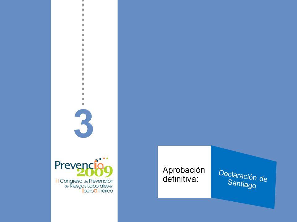 4 Respaldo Máximas Autoridades: VII Conferencia Ministros y Máximos responsables de Seguridad Social XIX Cumbre Iberoamericana de Jefes de Estado y de Gobierno