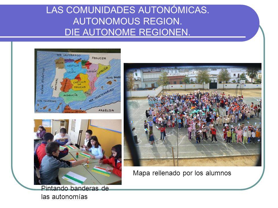 LAS COMUNIDADES AUTONÓMICAS. AUTONOMOUS REGION. DIE AUTONOME REGIONEN. Pintando banderas de las autonomías Mapa rellenado por los alumnos