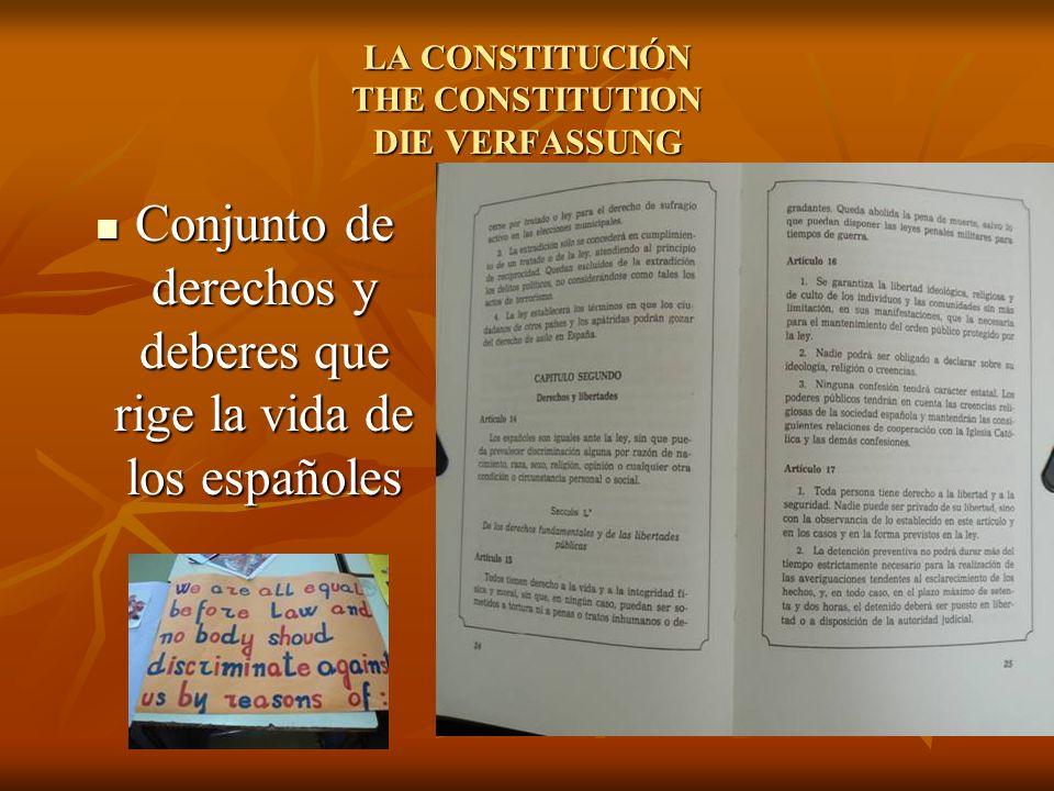LA CONSTITUCIÓN THE CONSTITUTION DIE VERFASSUNG Conjunto de derechos y deberes que rige la vida de los españoles Conjunto de derechos y deberes que ri