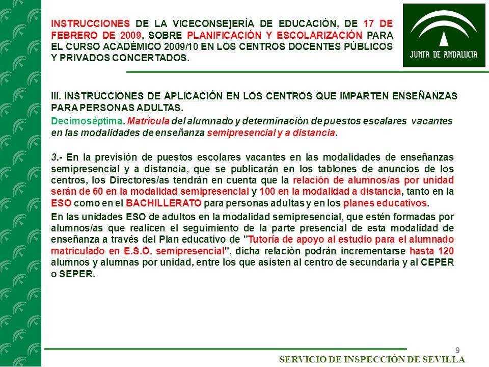 10 SERVICIO DE INSPECCIÓN DE SEVILLA INSTRUCCIONES DE LA VICECONSE]ERÍA DE EDUCACIÓN, DE 17 DE FEBRERO DE 2009, SOBRE PLANIFICACIÓN Y ESCOLARIZACIÓN PARA EL CURSO ACADÉMICO 2009/10 EN LOS CENTROS DOCENTES PÚBLICOS Y PRIVADOS CONCERTADOS.