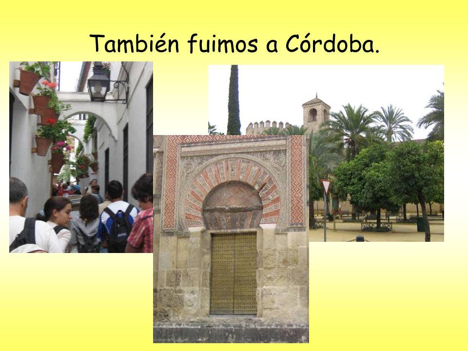 También fuimos a Córdoba.