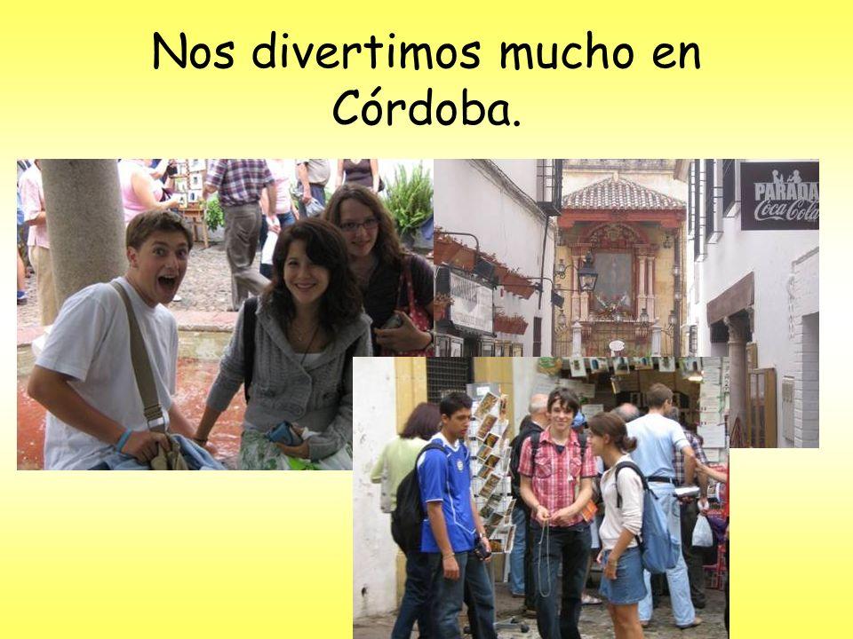 Nos divertimos mucho en Córdoba.
