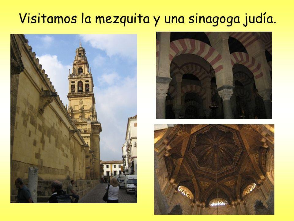 Visitamos la mezquita y una sinagoga judía.