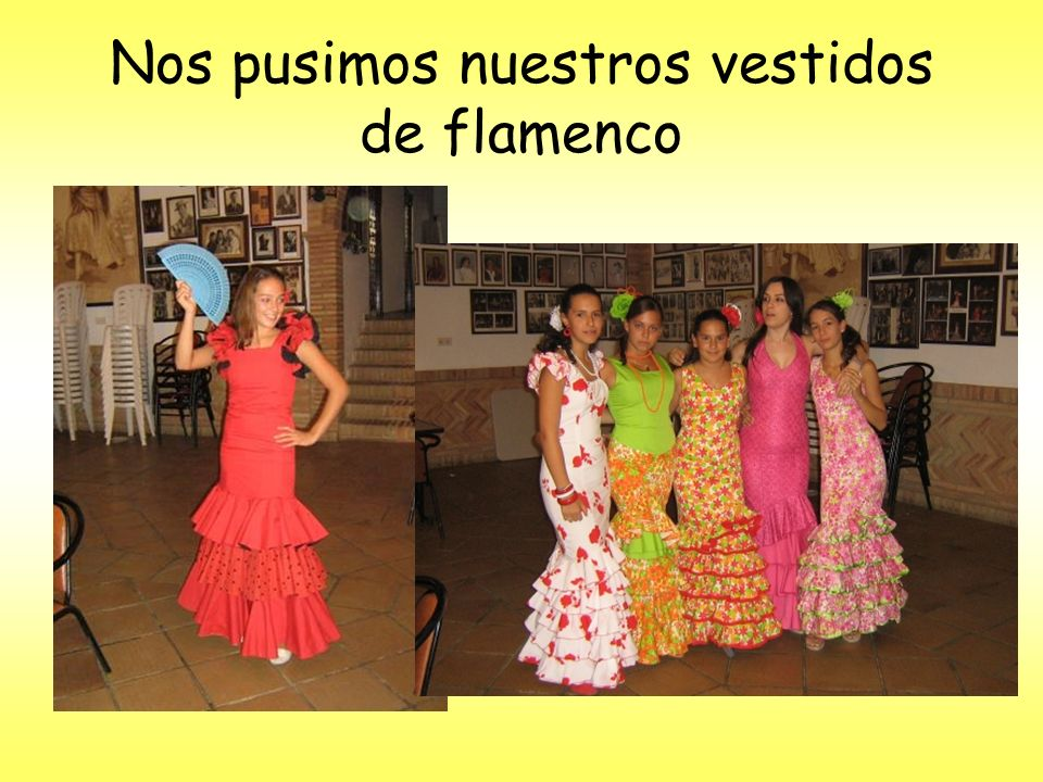 Nos pusimos nuestros vestidos de flamenco