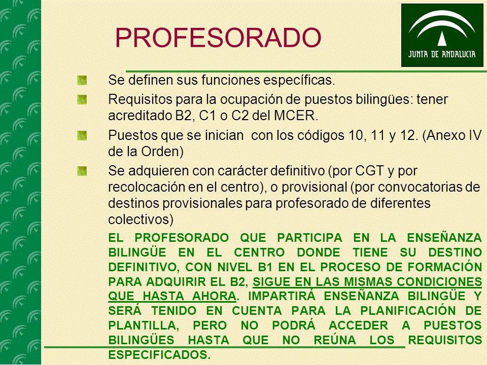 PROFESORADO Se definen sus funciones específicas. Requisitos para la ocupación de puestos bilingües: tener acreditado B2, C1 o C2 del MCER. Puestos qu