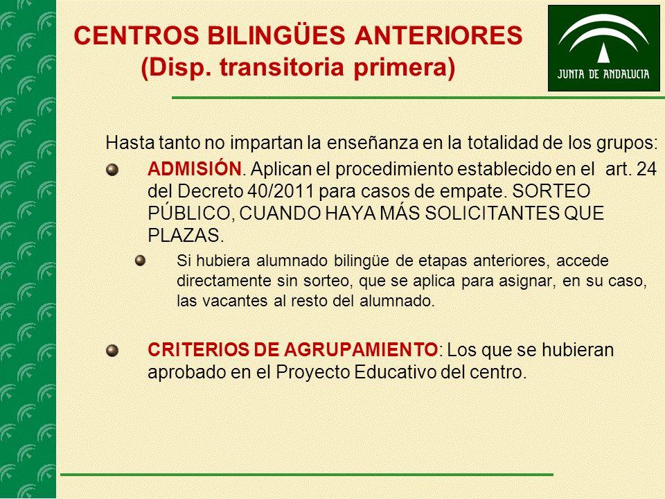 CENTROS BILINGÜES ANTERIORES (Disp. transitoria primera) Hasta tanto no impartan la enseñanza en la totalidad de los grupos: ADMISIÓN. Aplican el proc