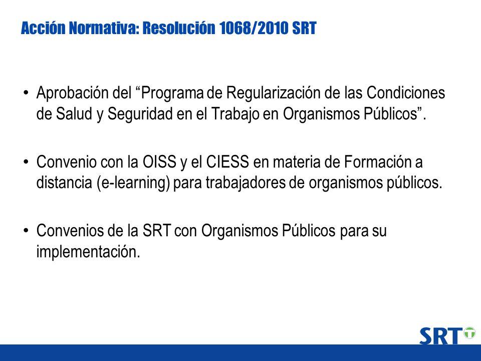 Acción Normativa: Resolución 1068/2010 SRT Aprobación del Programa de Regularización de las Condiciones de Salud y Seguridad en el Trabajo en Organism