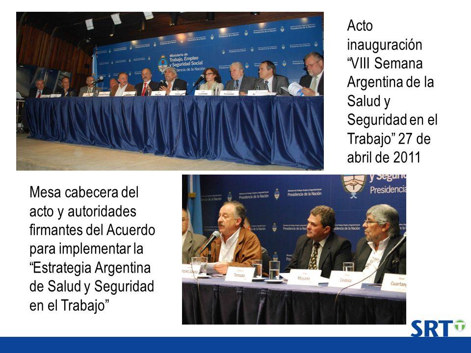 Acto inauguración VIII Semana Argentina de la Salud y Seguridad en el Trabajo 27 de abril de 2011 Mesa cabecera del acto y autoridades firmantes del A