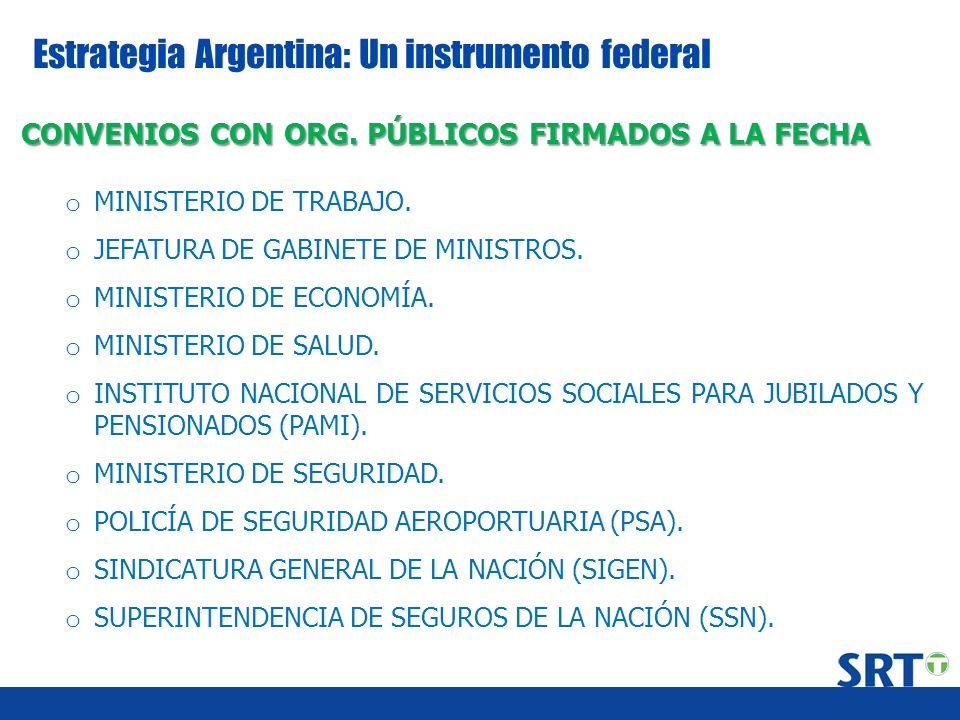 Estrategia Argentina: Un instrumento federal o MINISTERIO DE TRABAJO. o JEFATURA DE GABINETE DE MINISTROS. o MINISTERIO DE ECONOMÍA. o MINISTERIO DE S