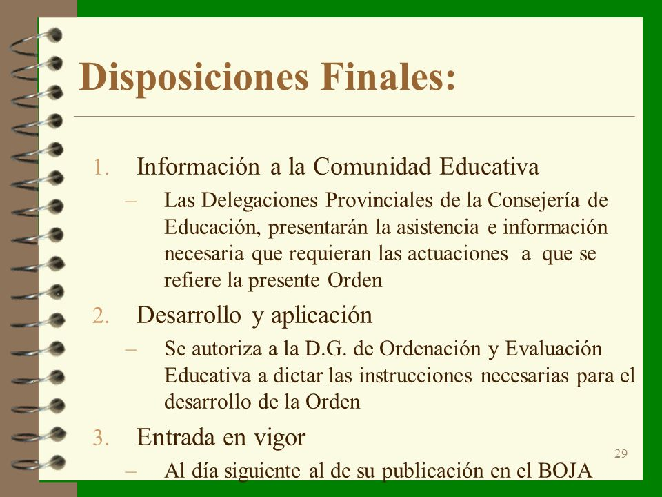 29 Disposiciones Finales: 1.