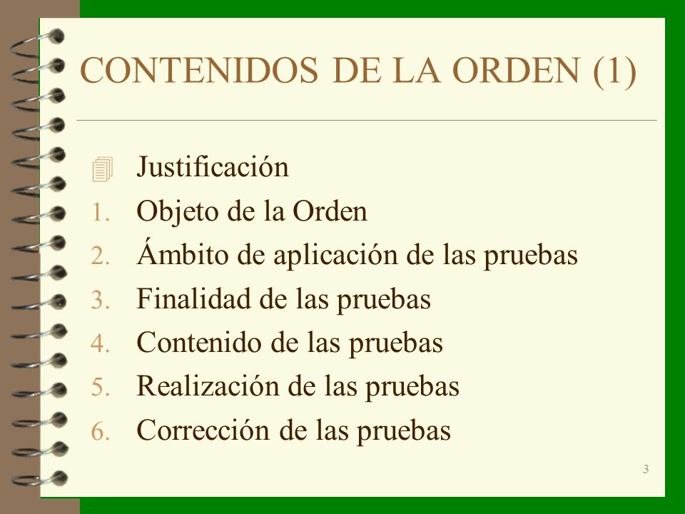 3 CONTENIDOS DE LA ORDEN (1) 4 Justificación 1. Objeto de la Orden 2.