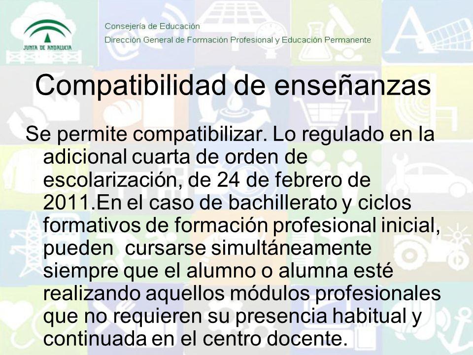 Compatibilidad de enseñanzas Se permite compatibilizar. Lo regulado en la adicional cuarta de orden de escolarización, de 24 de febrero de 2011.En el
