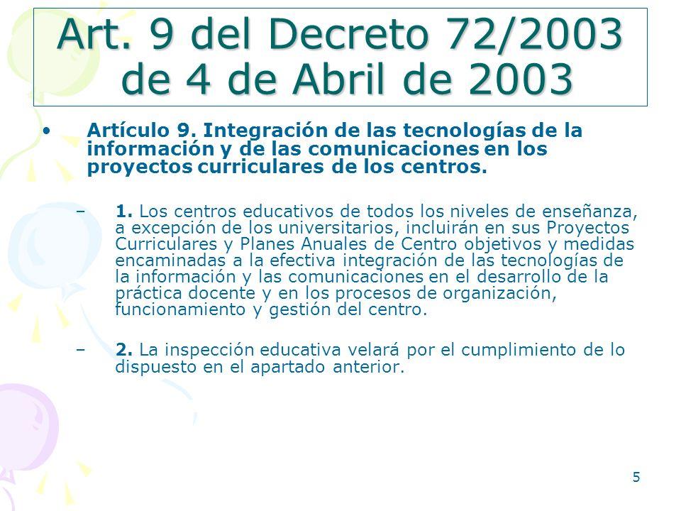 5 Art. 9 del Decreto 72/2003 de 4 de Abril de 2003 Artículo 9. Integración de las tecnologías de la información y de las comunicaciones en los proyect