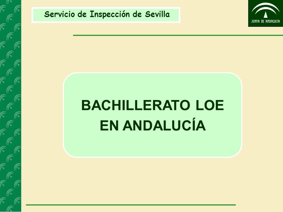 Servicio de Inspección de Sevilla BACHILLERATO LOE EN ANDALUCÍA