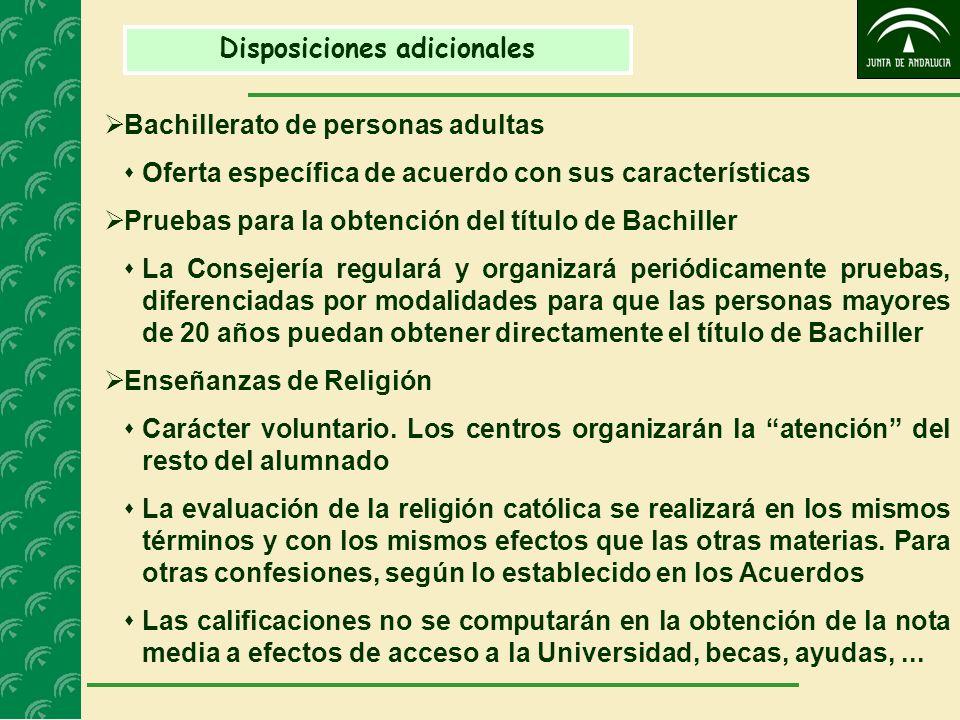 Disposiciones adicionales Bachillerato de personas adultas Oferta específica de acuerdo con sus características Pruebas para la obtención del título d