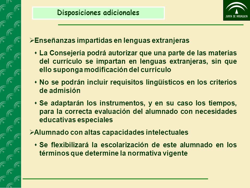 Disposiciones adicionales Enseñanzas impartidas en lenguas extranjeras La Consejería podrá autorizar que una parte de las materias del currículo se im
