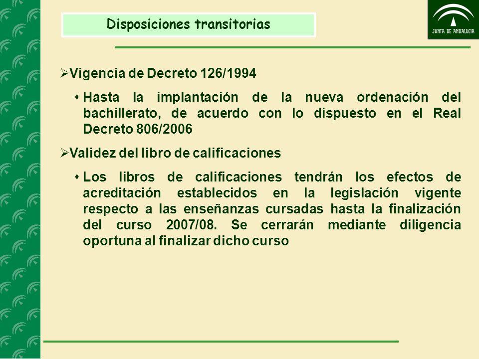 Disposiciones transitorias Vigencia de Decreto 126/1994 Hasta la implantación de la nueva ordenación del bachillerato, de acuerdo con lo dispuesto en