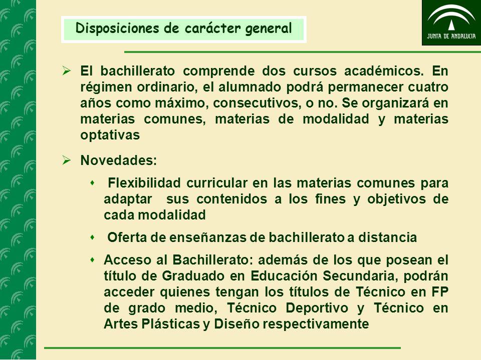 Disposiciones de carácter general El bachillerato comprende dos cursos académicos. En régimen ordinario, el alumnado podrá permanecer cuatro años como