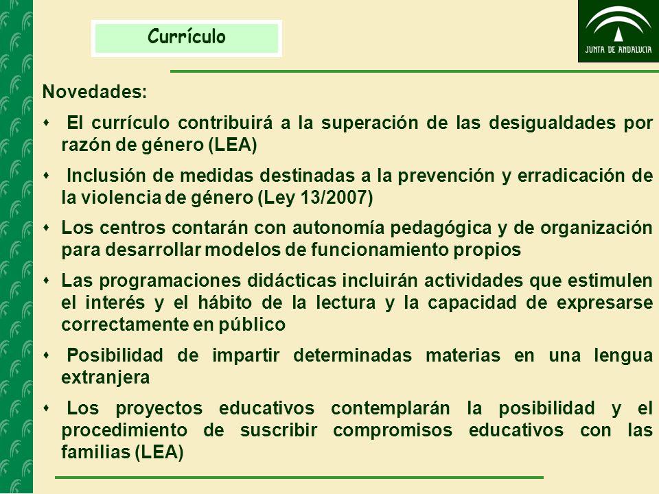 Currículo Novedades: El currículo contribuirá a la superación de las desigualdades por razón de género (LEA) Inclusión de medidas destinadas a la prev