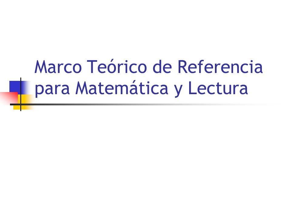 Marco Teórico de Referencia para Matemática y Lectura