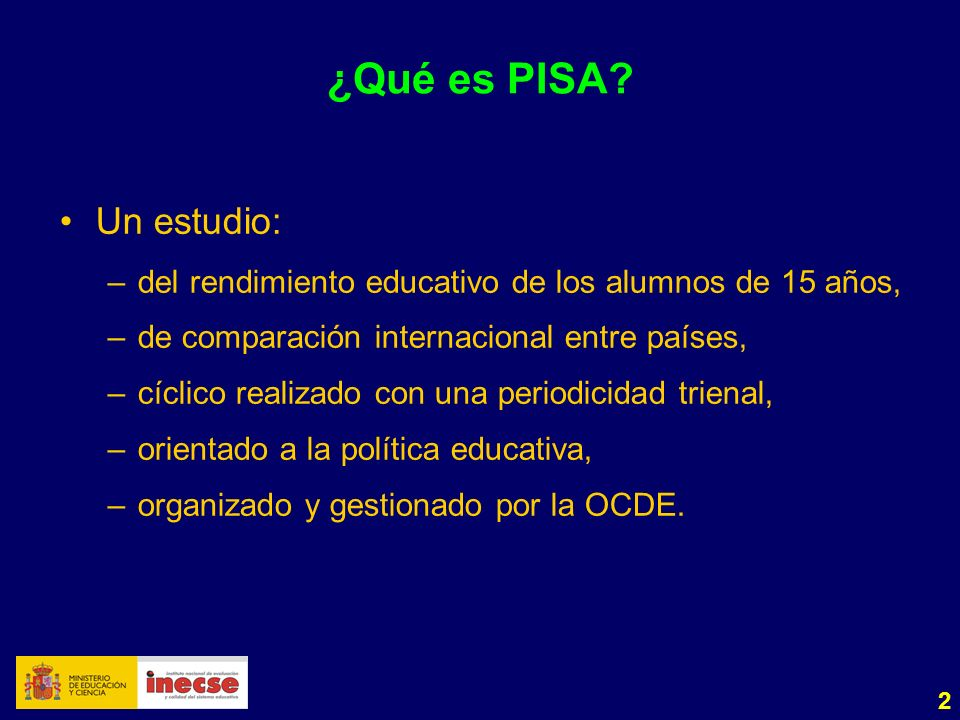 2 ¿Qué es PISA? Un estudio: –del rendimiento educativo de los alumnos de 15 años, –de comparación internacional entre países, –cíclico realizado con u