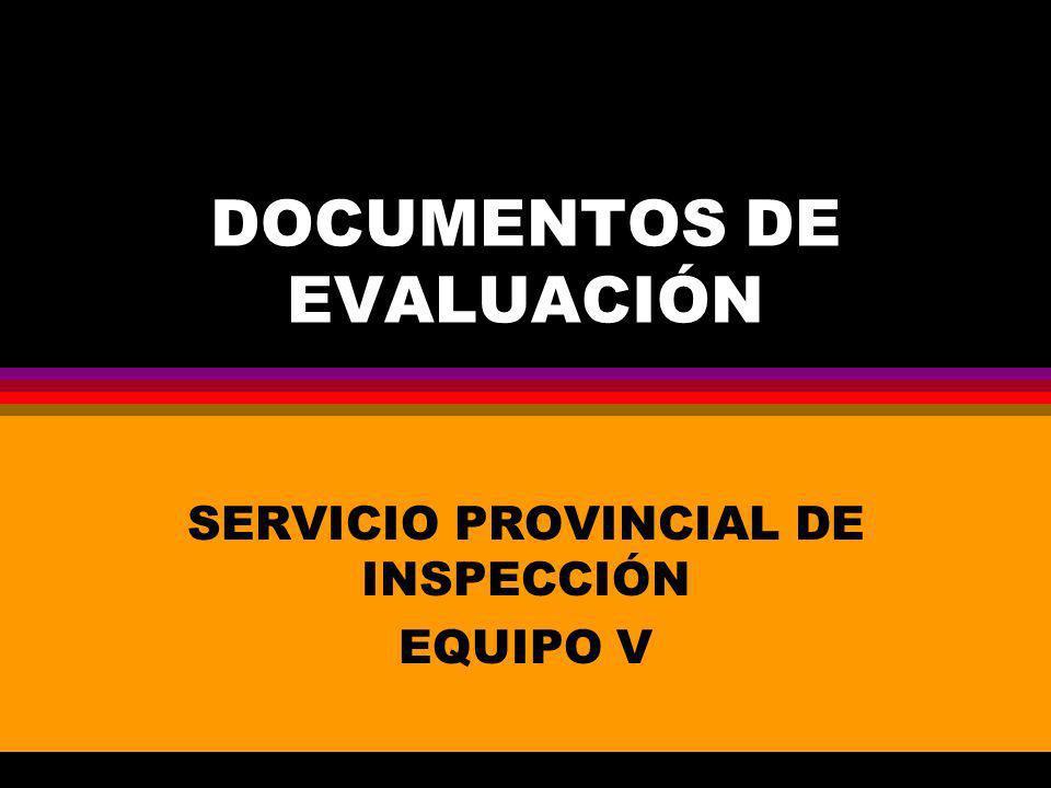 DOCUMENTOS DE EVALUACIÓN SERVICIO PROVINCIAL DE INSPECCIÓN EQUIPO V