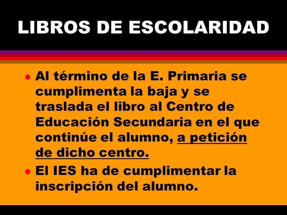 LIBROS DE ESCOLARIDAD l Al término de la E.