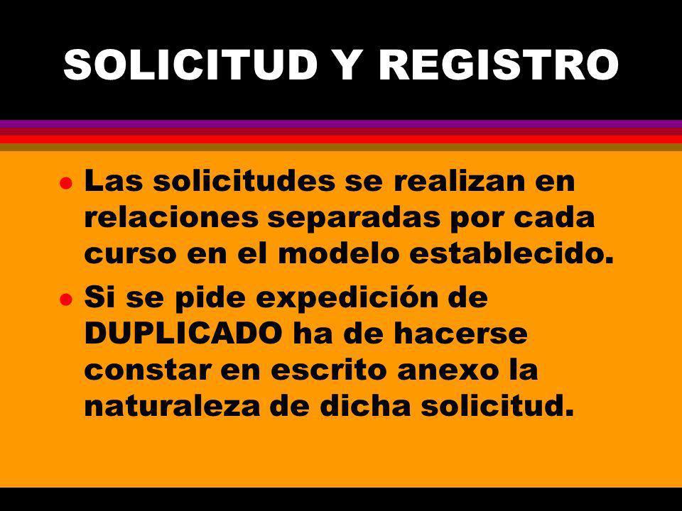 SOLICITUD Y REGISTRO l Las solicitudes se realizan en relaciones separadas por cada curso en el modelo establecido.