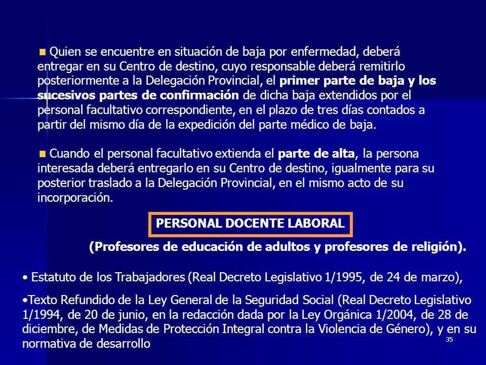34 BAJAS POR ENFERMEDAD Y OTRAS SITUACIONES DETERMINANTES DE LA INCAPACIDAD TEMPORAL DEL PERSONAL INTERINO, LABORAL Y FUNCIONARIO ACOGIDO AL REGIMEN GENERAL DE LA SEGURIDAD SOCIAL.