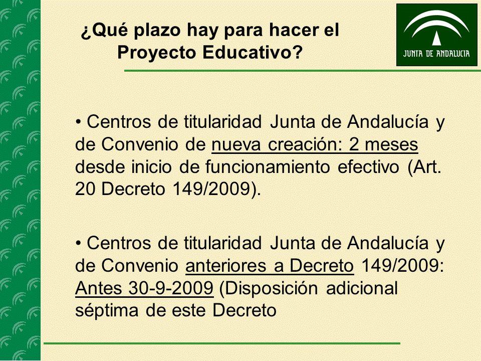 ¿Qué plazo hay para hacer el Proyecto Educativo? Centros de titularidad Junta de Andalucía y de Convenio de nueva creación: 2 meses desde inicio de fu