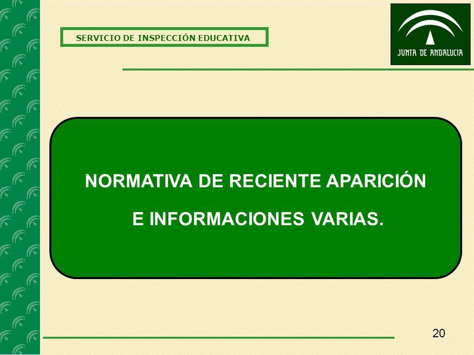 20 SERVICIO DE INSPECCIÓN EDUCATIVA NORMATIVA DE RECIENTE APARICIÓN E INFORMACIONES VARIAS.