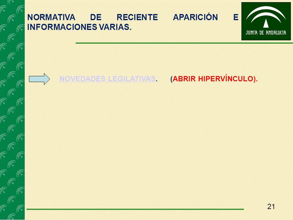 21 NORMATIVA DE RECIENTE APARICIÓN E INFORMACIONES VARIAS. NOVEDADES LEGILATIVASNOVEDADES LEGILATIVAS.(ABRIR HIPERVÍNCULO).