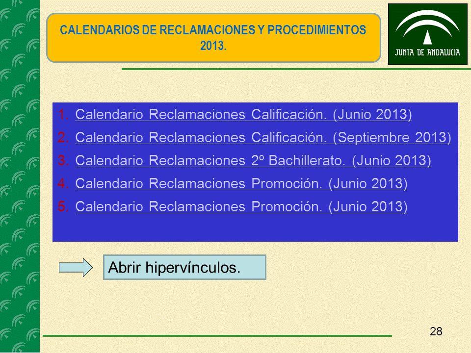 28 CALENDARIOS DE RECLAMACIONES Y PROCEDIMIENTOS 2013. 1.Calendario Reclamaciones Calificación. (Junio 2013)Calendario Reclamaciones Calificación. (Ju
