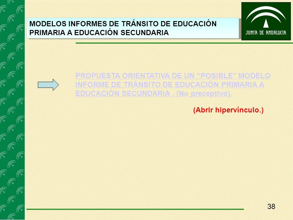 38 MODELOS INFORMES DE TRÁNSITO DE EDUCACIÓN PRIMARIA A EDUCACIÓN SECUNDARIA PROPUESTA ORIENTATIVA DE UN POSIBLE MODELO INFORME DE TRÁNSITO DE EDUCACI