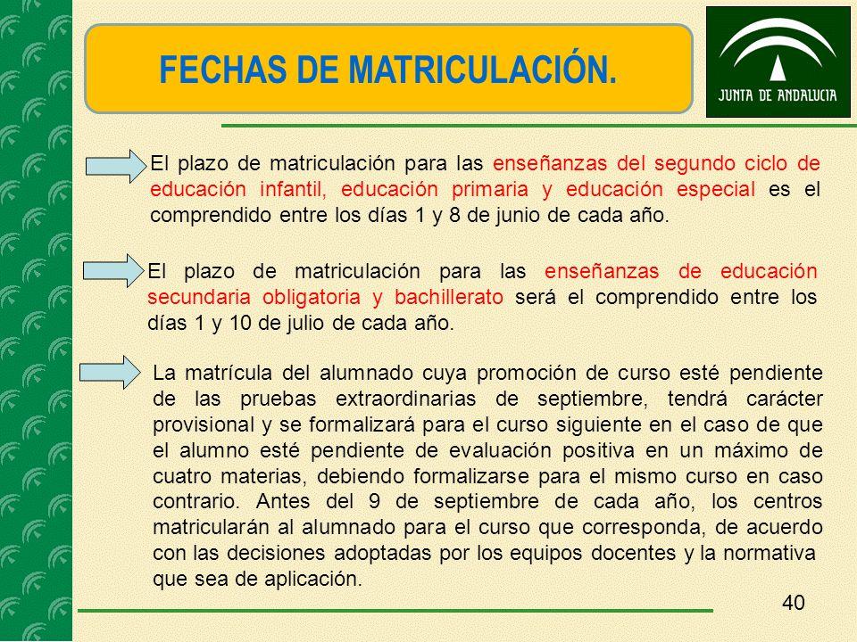 FECHAS DE MATRICULACIÓN. El plazo de matriculación para las enseñanzas del segundo ciclo de educación infantil, educación primaria y educación especia