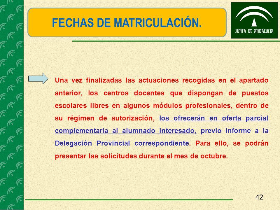 FECHAS DE MATRICULACIÓN. Una vez finalizadas las actuaciones recogidas en el apartado anterior, los centros docentes que dispongan de puestos escolare
