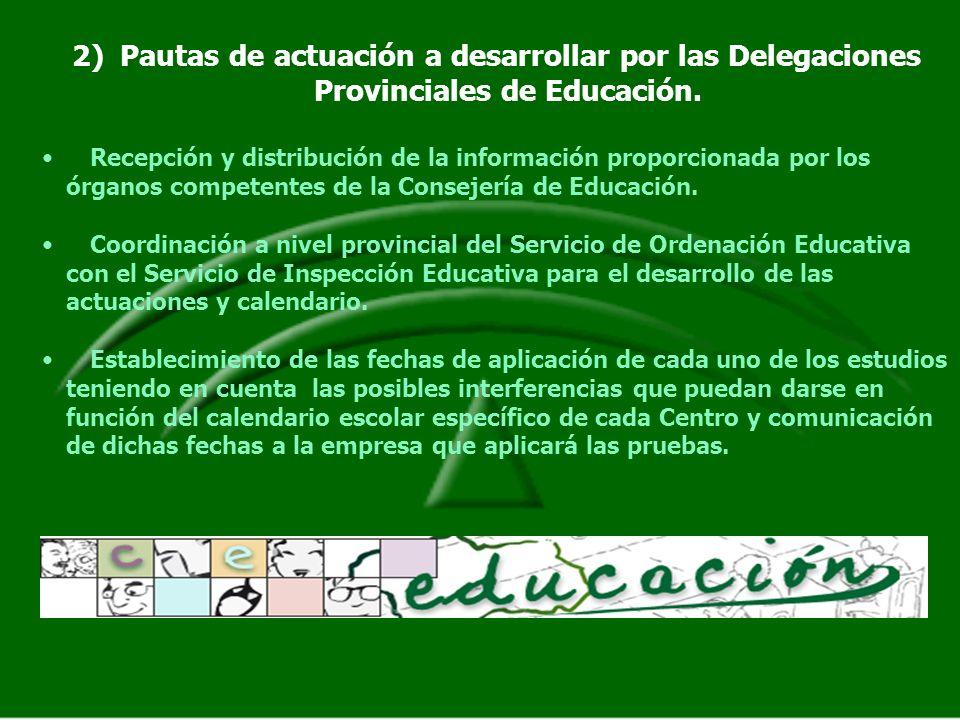 2)Pautas de actuación a desarrollar por las Delegaciones Provinciales de Educación. Recepción y distribución de la información proporcionada por los ó