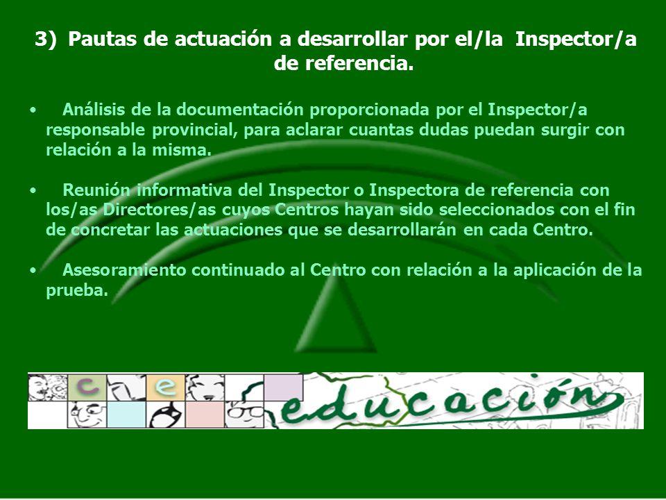 3)Pautas de actuación a desarrollar por el/la Inspector/a de referencia. Análisis de la documentación proporcionada por el Inspector/a responsable pro
