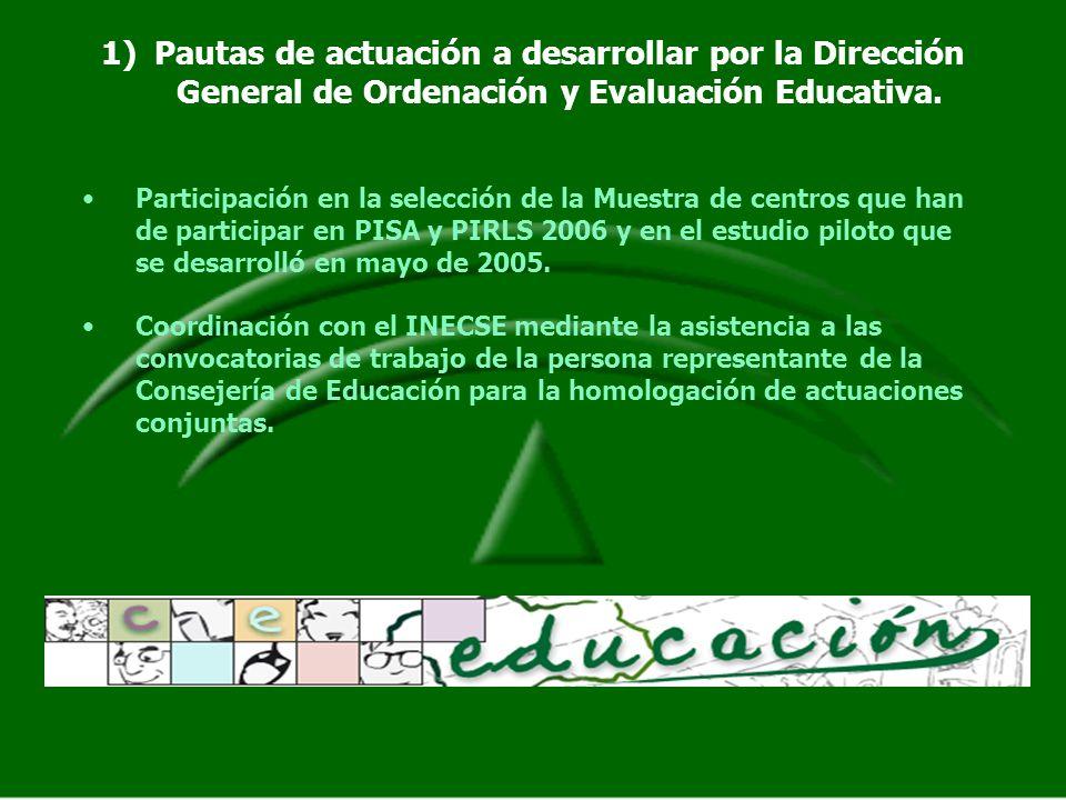 1)Pautas de actuación a desarrollar por la Dirección General de Ordenación y Evaluación Educativa. Participación en la selección de la Muestra de cent