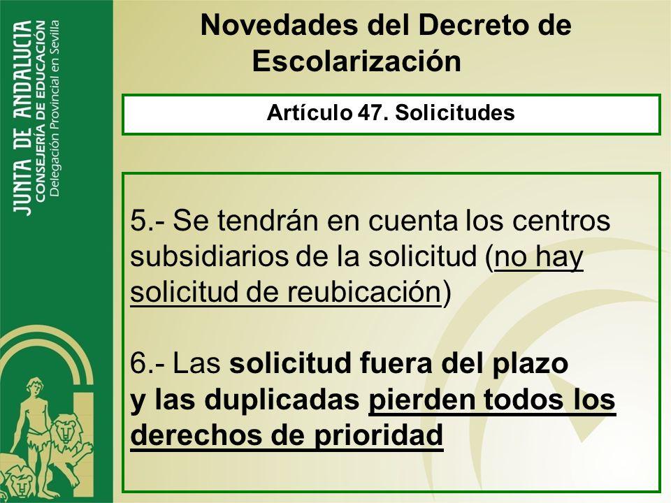 Artículo 47. Solicitudes 2.- A la fecha de finalización del plazo de presentación de las solicitudes 4.- Firmada por alguna de las personas que ejerce
