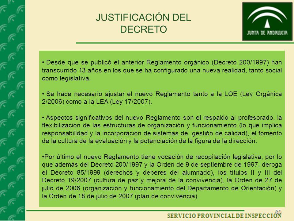 JUSTIFICACIÓN DEL DECRETO Desde que se publicó el anterior Reglamento orgánico (Decreto 200/1997) han transcurrido 13 años en los que se ha configurad