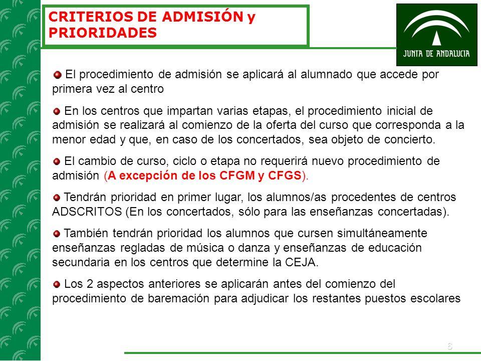 6 CRITERIOS DE ADMISIÓN y PRIORIDADES El procedimiento de admisión se aplicará al alumnado que accede por primera vez al centro En los centros que imp