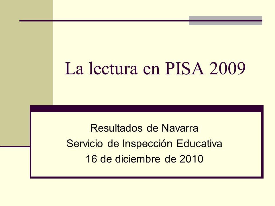 La lectura en PISA 2009 Resultados de Navarra Servicio de Inspección Educativa 16 de diciembre de 2010