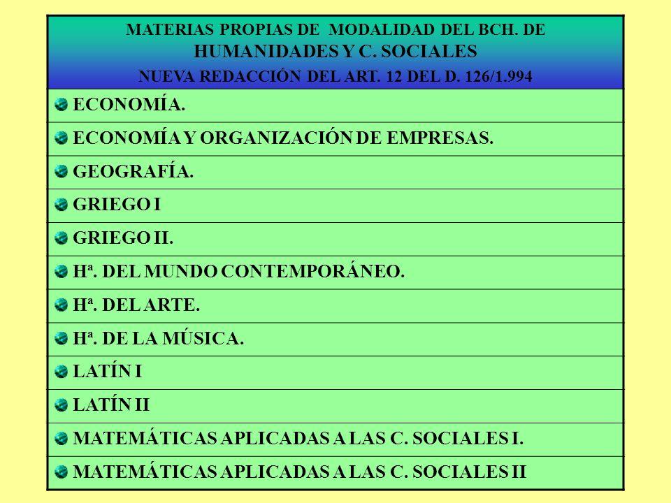 MATERIAS PROPIAS DE MODALIDAD DEL BCH. DE CIENCIAS DE LA NATURALEZA Y DE LA SALUD (NUEVA REDACCIÓN DEL ART. 11 DEL D. 126/1.994) BIOLOGÍA Y GEOLOGÍA.
