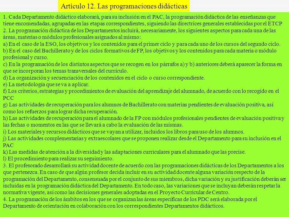 10 1. Cada Departamento didáctico elaborará, para su inclusión en el PAC, la programación didáctica de las enseñanzas que tiene encomendadas, agrupada