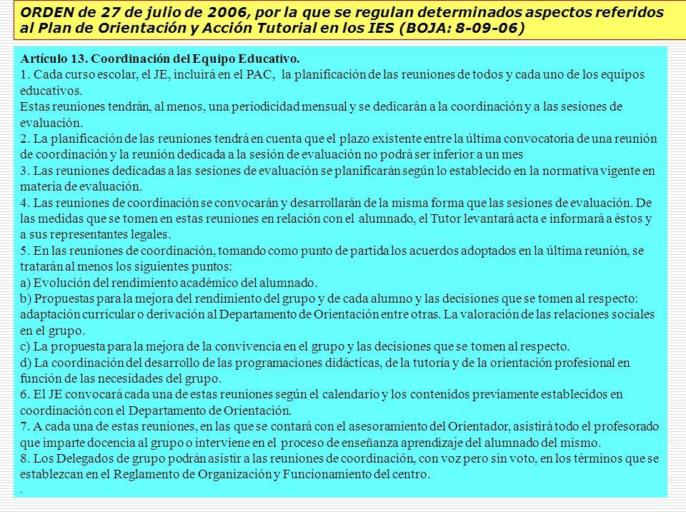 17 Artículo 13. Coordinación del Equipo Educativo. 1. Cada curso escolar, el JE, incluirá en el PAC, la planificación de las reuniones de todos y cada