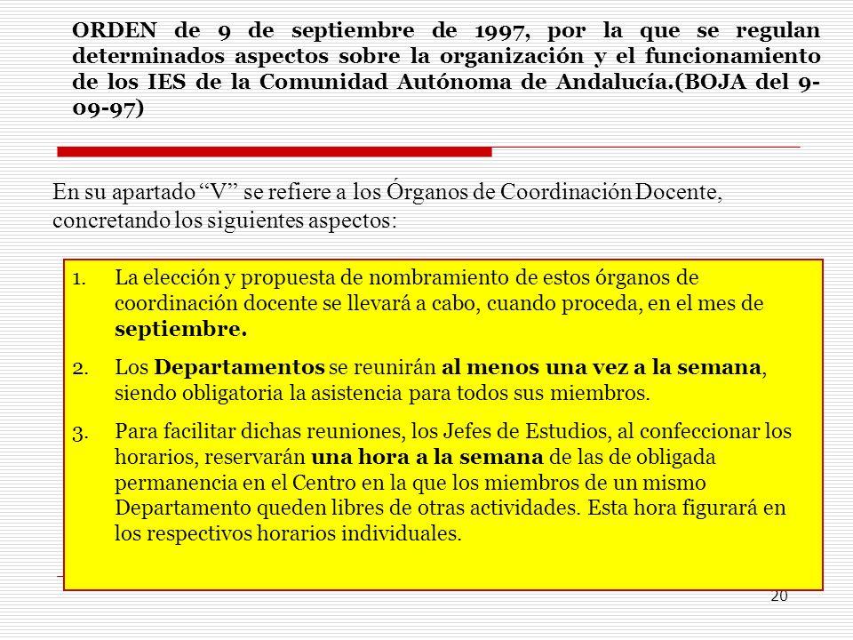 20 ORDEN de 9 de septiembre de 1997, por la que se regulan determinados aspectos sobre la organización y el funcionamiento de los IES de la Comunidad