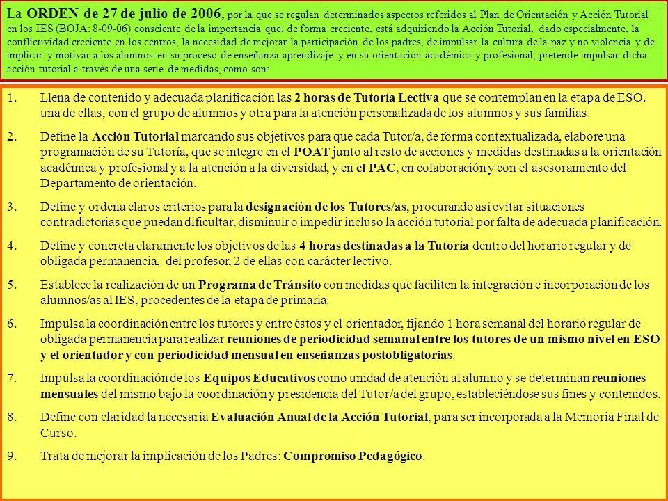 25 La ORDEN de 27 de julio de 2006, por la que se regulan determinados aspectos referidos al Plan de Orientación y Acción Tutorial en los IES (BOJA: 8