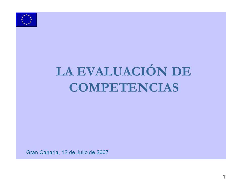 1 LA EVALUACIÓN DE COMPETENCIAS Gran Canaria, 12 de Julio de 2007